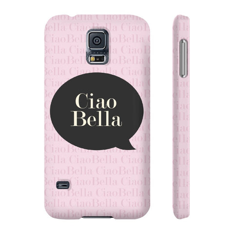 Ciao Bella Phone Case - Samsung Galaxy S5 - CinderBloq Cases & Accessories