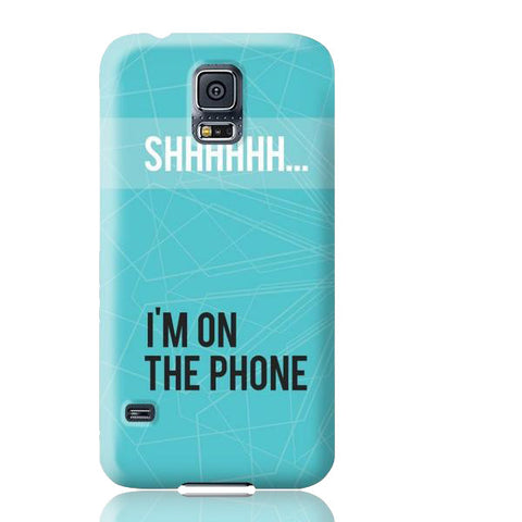 Shhh... I'm on the Phone Case - Samsung Galaxy S5 - Cinderbloq Cases