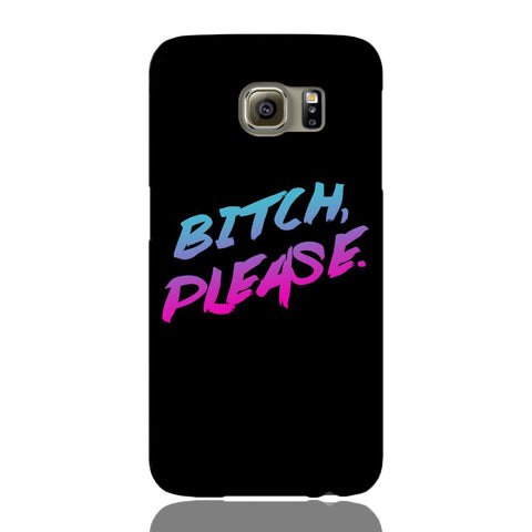 B!tch Please Phone Case - Samsung Galaxy S6 - CinderBloq Cases & Accessories