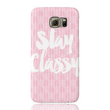 Stay Classy Phone Case - Samsung Galaxy S6 - CinderBloq Cases & Accessories