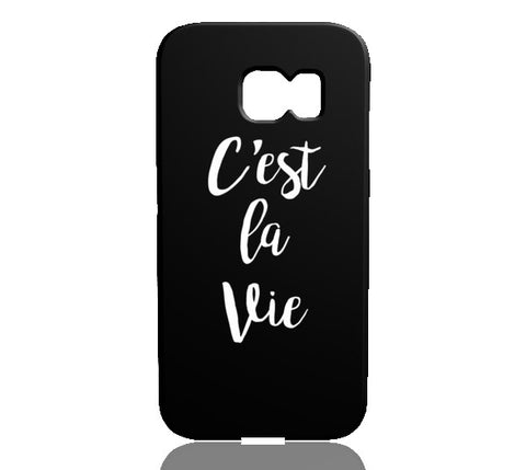 C'est La Vie Phone Case - Samsung Galaxy S6 Edge - CinderBloq Cases & Accessories