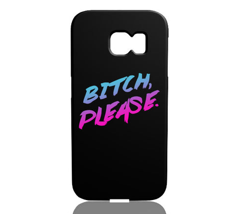 B!tch Please Phone Case - Samsung Galaxy S6 Edge - Cinderbloq Cases & Accessories