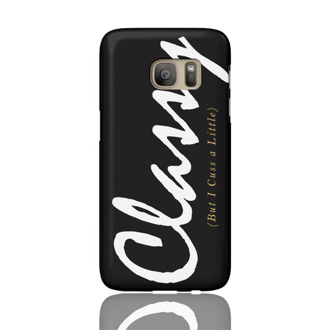 Classy But I Cuss A Little Phone Case - Samsung Galaxy S7 - CinderBloq Cases & Accessories