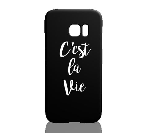 C'est La Vie Phone Case - Samsung Galaxy S7 Edge - CinderBloq Cases & Accessories