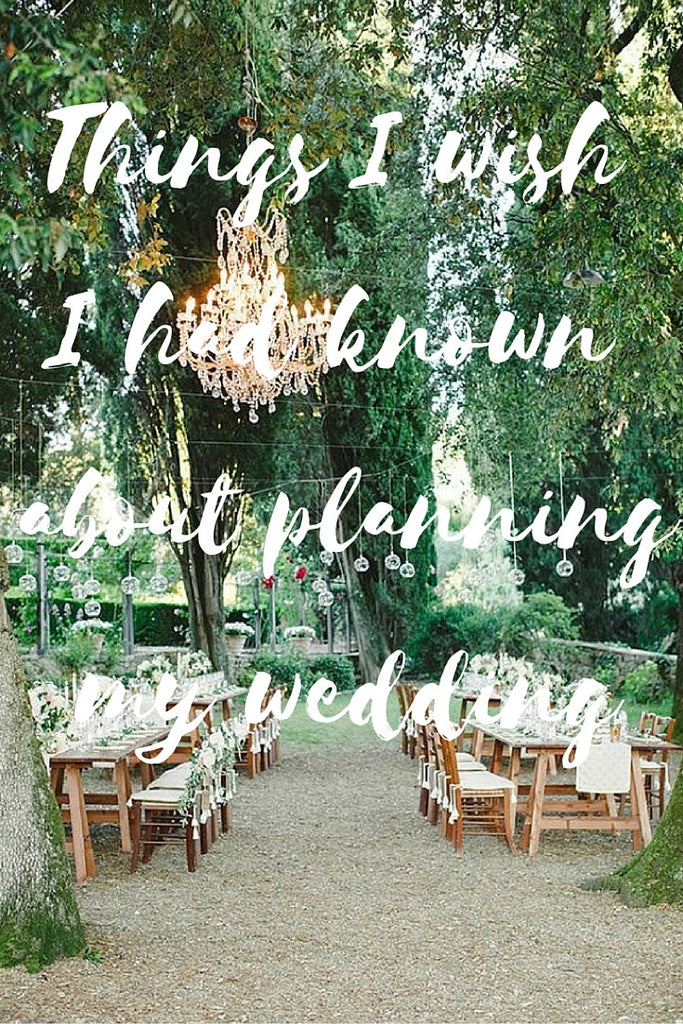 Things I wish I had known about planning my wedding