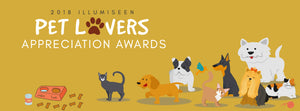 ILLUMISEEN PET LOVERS APPRECIATION AWARDS 2018