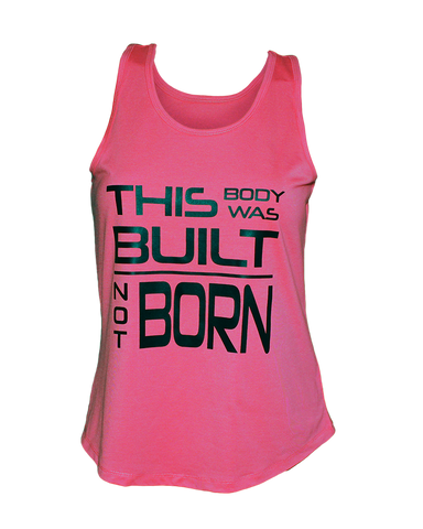 """This Body Was Built Not Born"" Loose Fit pink tank top - Brick Built"