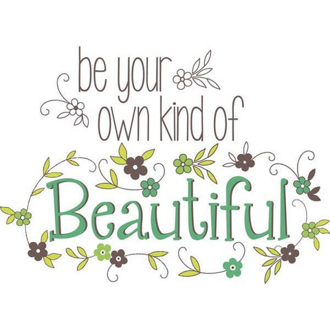 Be Your Own Kind Of Beautiful Wall Art Quotes By Wallpops Wallpops Uk