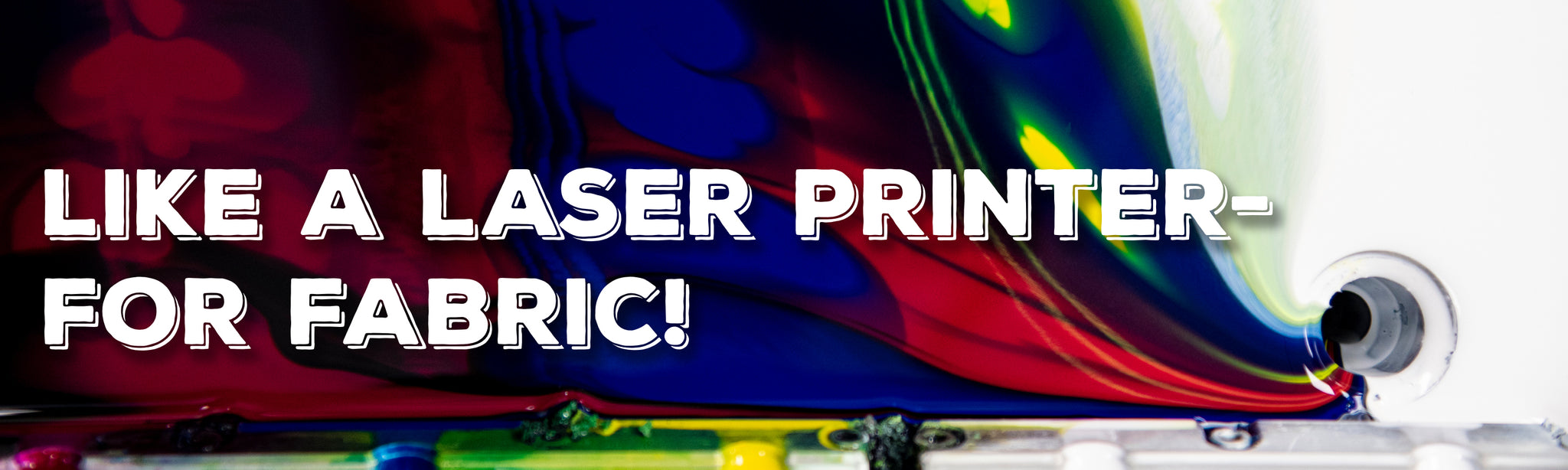 """Pool of ink from DTG machine draining into hole with the words """"Like a Laser Printer- For Fabric!"""" overlaid"""