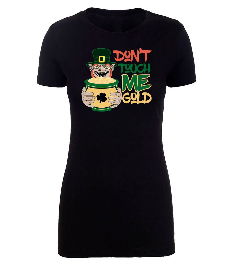 Shirt - Funny St Patrick's Day Don't Touch Me Gold Leprechaun T-shirt, Women's Shirt