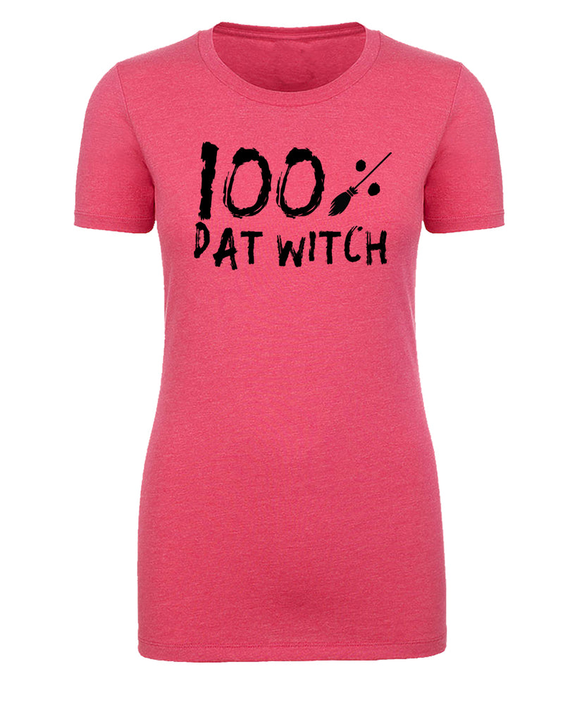 Shirt - 100% Dat Witch T-shirts, Women's Graphic Tees, Funny Halloween Shirts Womens