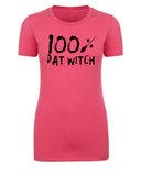 100% Dat Witch - Brush Strokes Text - Womens T Shirts