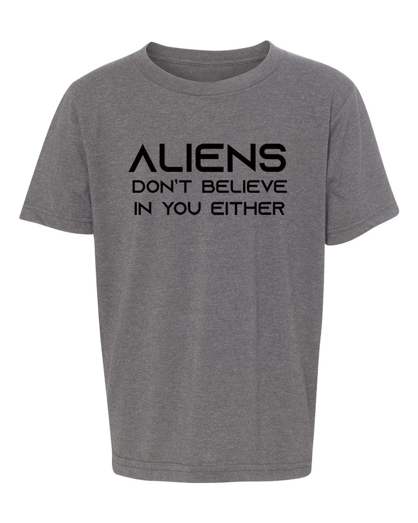 Aliens Don't Believe In You Either Kid's Shirts