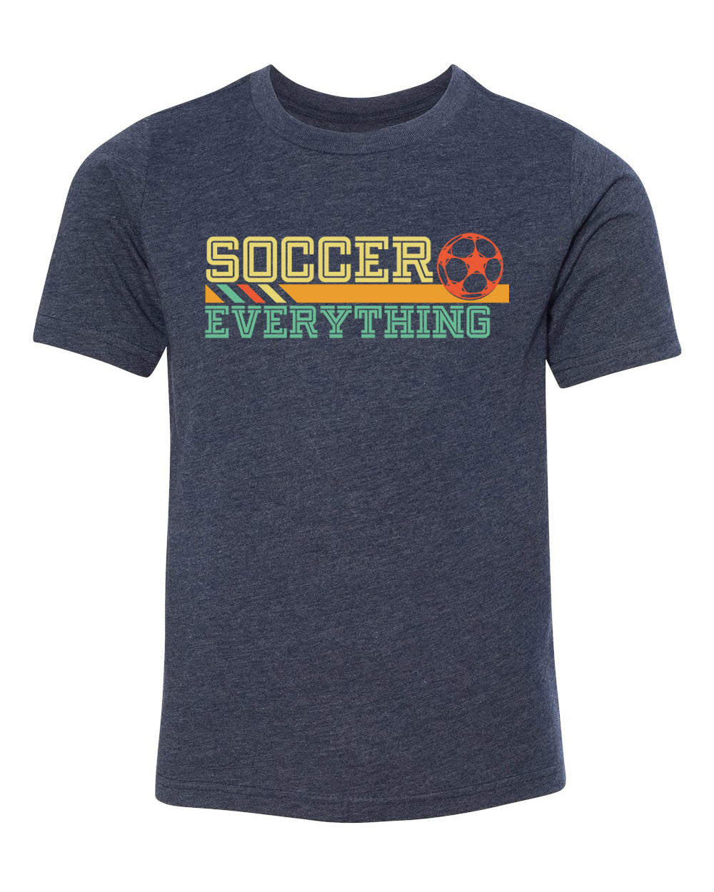 Shirt - Soccer Is Everything Youth Soccer Shirts, Cute Soccer Shirts For Kids