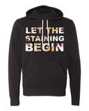 Let the Staining Begin Unisex Hoodies