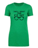 You'll Shoot Your Eye Out Women's T-Shirt