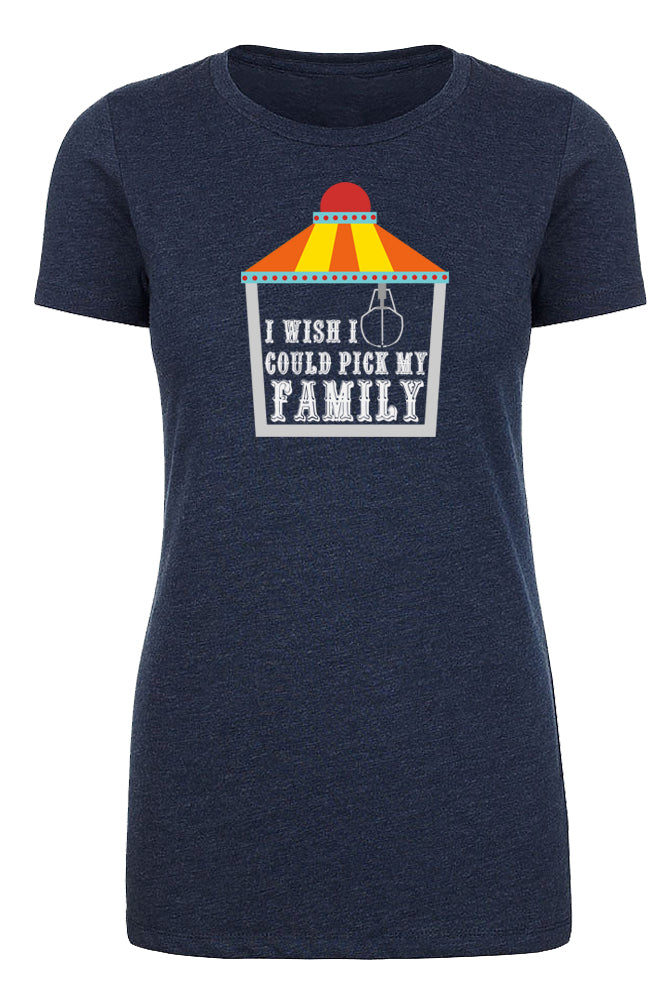 Shirt - I Wish I Could Pick My Family -Family Reunion Woman's T-shirts
