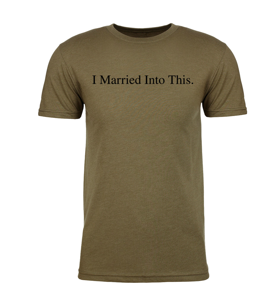 Shirt - I Married Into This-Family Reunion Men's T-shirts