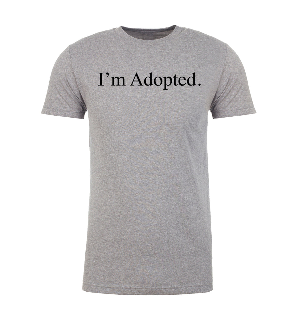 Shirt - I'm Adopted -Family Reunion Men's T-shirts