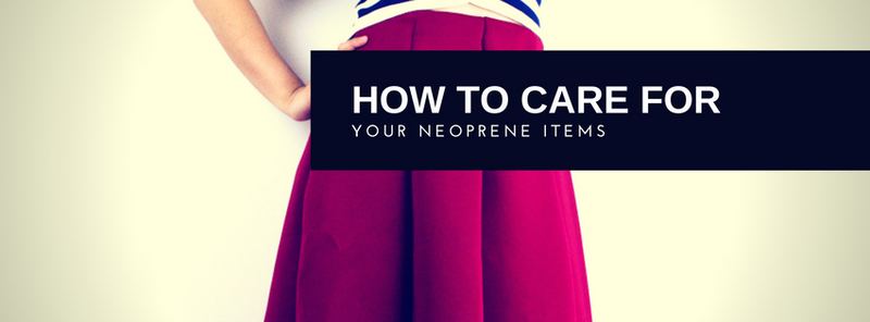 How to Care & Wash your Neoprene Items