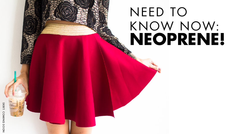 Need to know now: Neoprene!