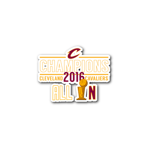 Cleveland Cavaliers All In With NBA Trophy 2016 NBA Champions - Sticker- Free Shipping