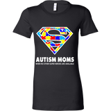 Autism Super Mom Bella Womens Shirt for Autism Awareness - Free Shipping