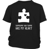 Someone Au-Some Has My Heart - Autism Awareness District Youth Shirt - Free Shipping