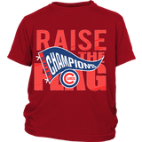 Chicago Cubs World Series 2016 Champions - Raise The Flag - MLB - District Youth Shirt - Free Shipping