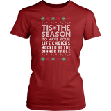 Tis The Season Mocked Life Choices Ugly Christmas Sweater Womens Shirt - Free Shipping