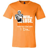Denver Broncos Win Or Lose True Fan Tshirt - Canvas Mens Shirt - Free Shipping