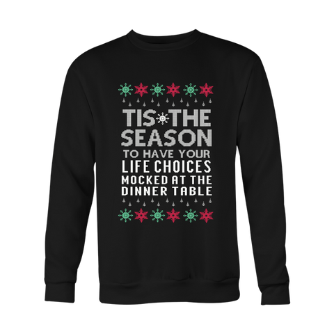 Tis The Season Mocked Life Choices Unisex Ugly Christmas Holiday Sweater - Free Shipping