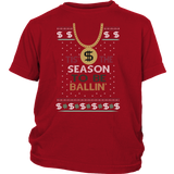 Tis The Season To Be Ballin Ugly Christmas Sweater Youth Shirt - Free Shipping