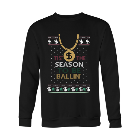 Tis The Season To Be Ballin Ugly Christmas Sweater Unisex Sweatshirt - Free Shipping