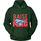 Chicago Cubs World Series 2016 Champions - Raise The Flag - MLB - Unisex Hoodie - Free Shipping