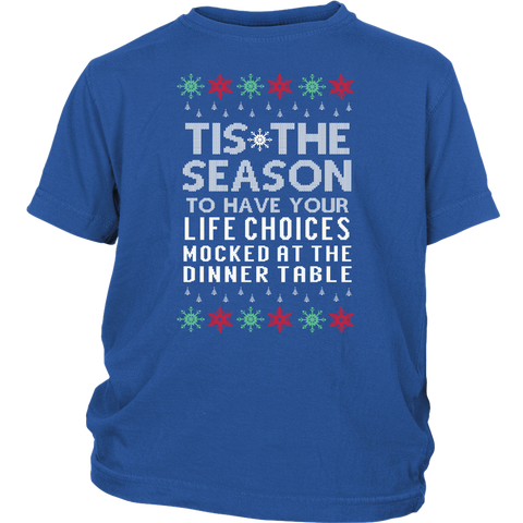 Tis The Season Mocked Life Choices Ugly Christmas Sweater Youth Shirt - Free Shipping