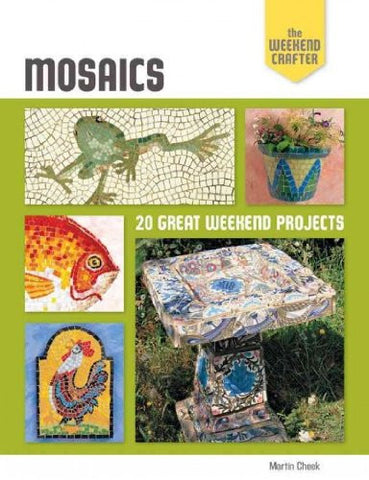 Mosaics: 20 Great Weekend Projects (The Weekend Crafter)