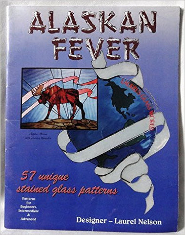 Alaskan Fever Stain Glass Pattern's (Laurel's Glass World: No Band Saw Necessary)
