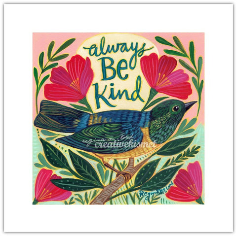 Always Be Kind - 8x8 Art Print