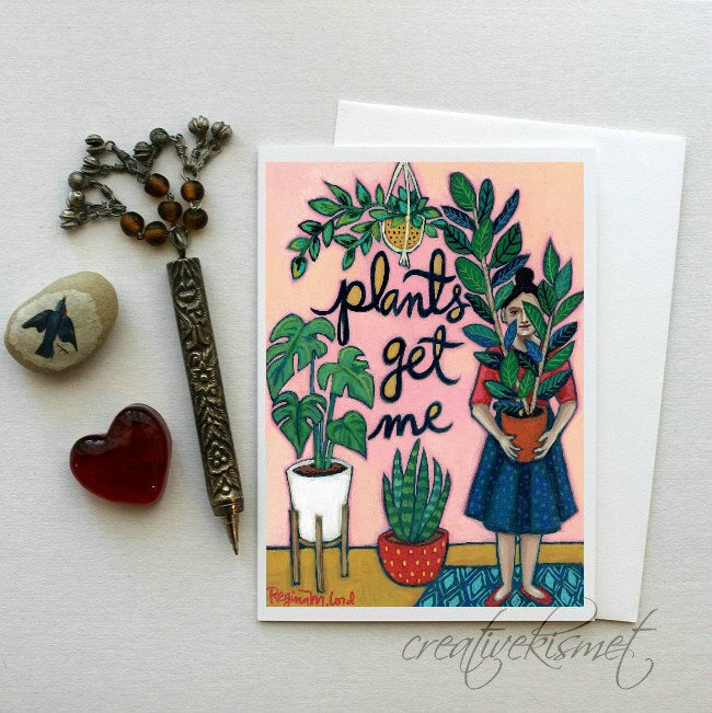 Plants Get Me - Plant Lady - 5x7 Art Card with Envelope