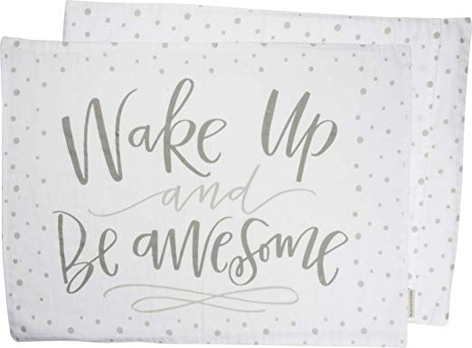 Pillow Case - Wake Up and Be Awesome