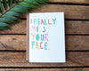 Greeting Card Miss Your Face