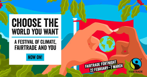 Choose The World You Want - Festival of Climate Change Fairtrade and You - Facebook Banner courtesy of the Fairtrade Foundation