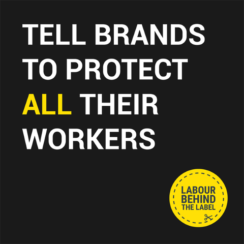 Tell Brands To Protect All Workers Poster - Credit and Source Labour Behind The Label
