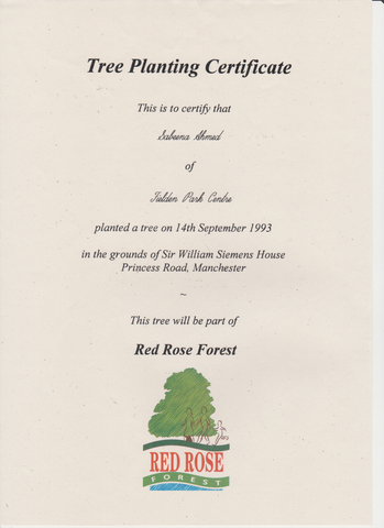 Tree Planting Certificate - Sabeena Ahmed planted a tree at the grounds of the Sir William Siemens House, Manchester 14th September 1993, The Tree will be part of the Red Rose Forest