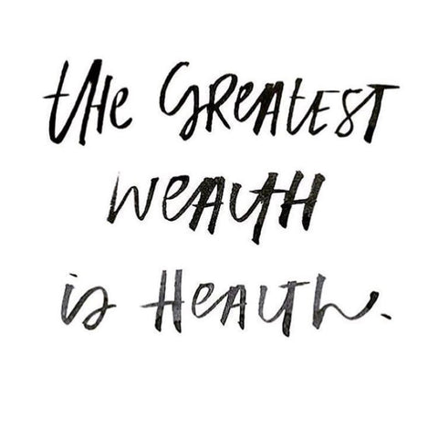 Quote - The Greatest Wealth Is Health