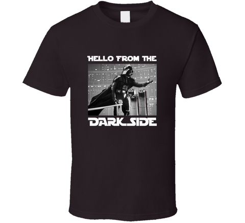 Hello From the Dark Side Black T Shirt