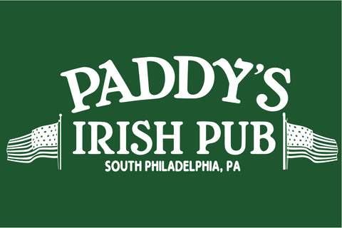 Paddy's Irish Pub It's Always Sunny in Philadelphia Sign
