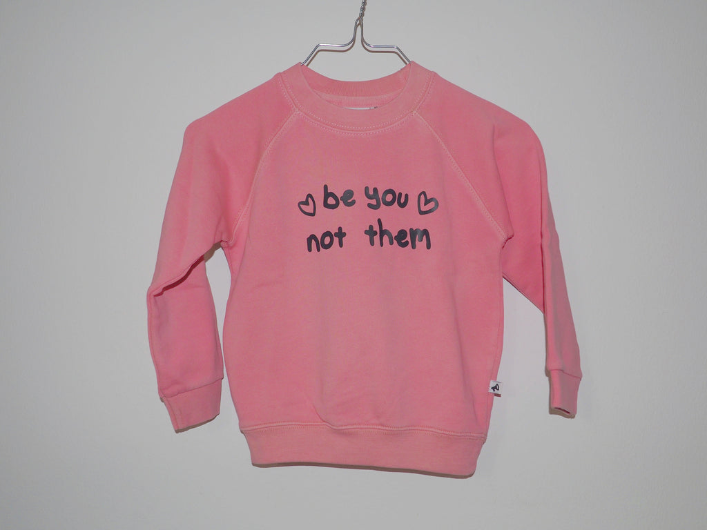 Cos I said so! Pink sweatshirt 'Be you'