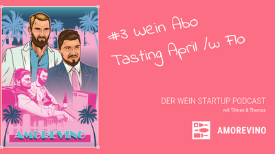 #3 Wein Abo Tasting April /w Flo | Wein Startup Podcast by amorevino